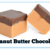2 Peanut Butter Chocolate Fudge pieces with one cut in half